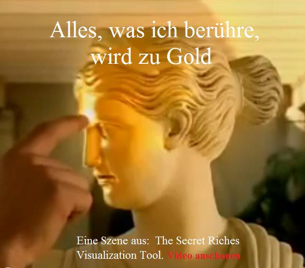 Alles,was ich berühre, wird zu Gold-Eine Szene aus The Secret